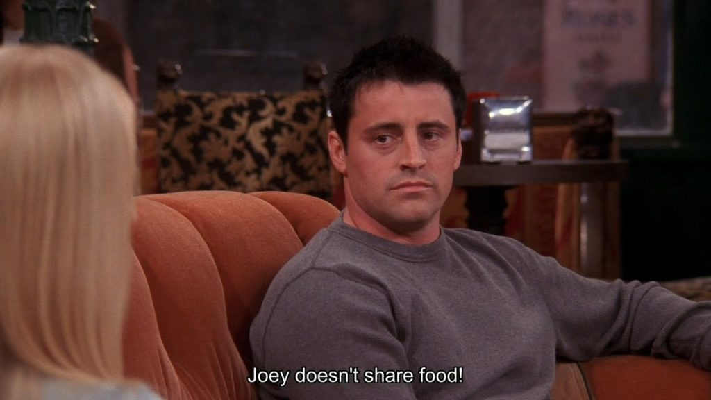 Joey doesn't share food friends